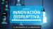 innovacion disruptiva diccionario